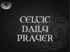 Celtic Daily Prayer @ On-Line